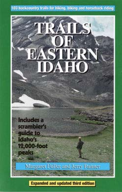 Trails of Eastern Idaho by Margaret Fuller and Jerry Painter